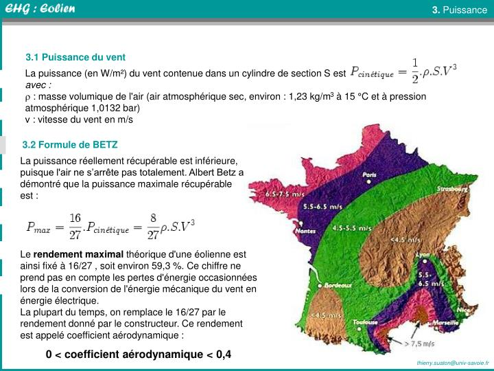 La puissance (en W/m²) du vent contenue dans un cylindre de section S est :