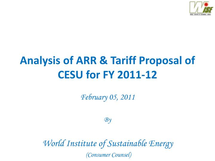 Analysis of arr tariff proposal of cesu for fy 2011 12