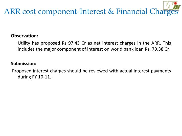 ARR cost component-Interest & Financial Charges