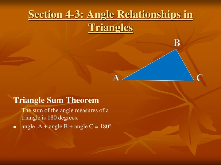 Section 4-3: Angle Relationships in Triangles