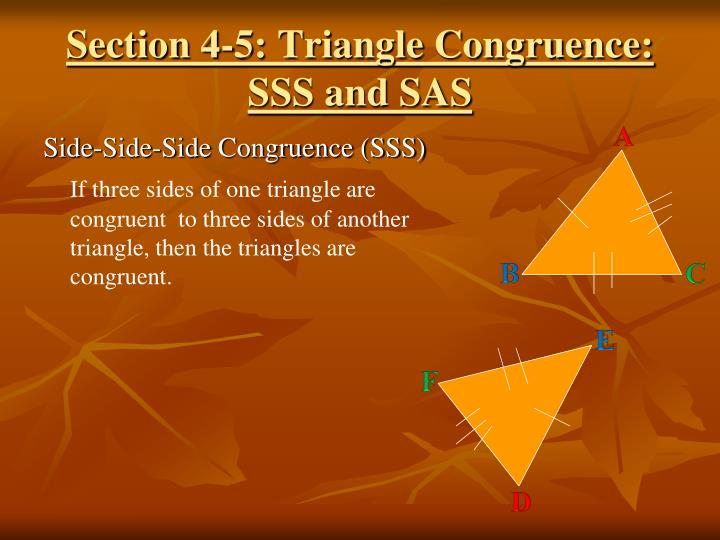 Section 4-5: Triangle Congruence: SSS and SAS
