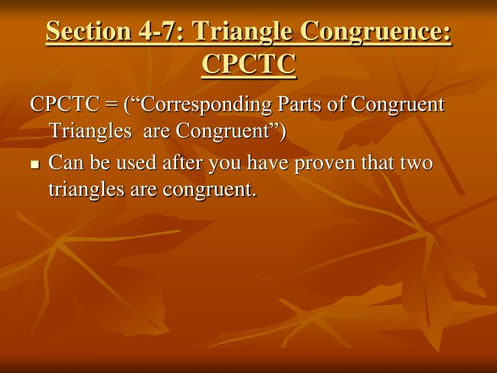 Section 4-7: Triangle Congruence: CPCTC