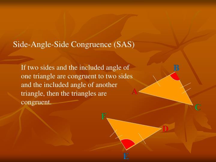 Side-Angle-Side Congruence (SAS)