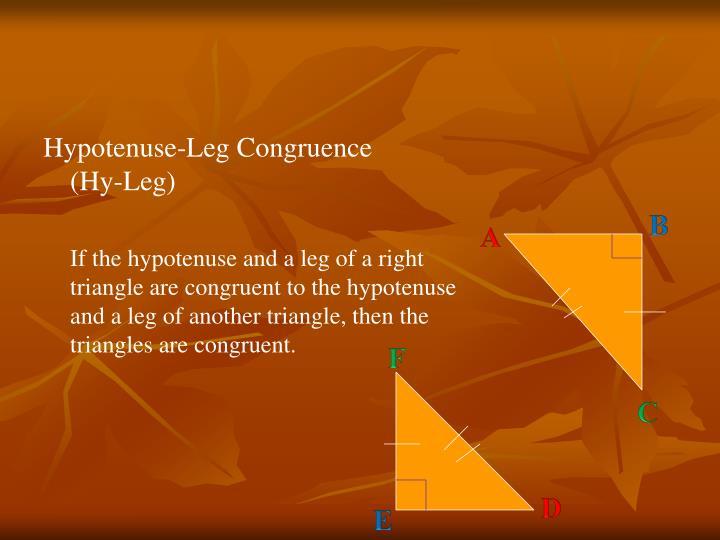 Hypotenuse-Leg Congruence      (Hy-Leg)
