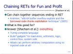 chaining rets for fun and profit