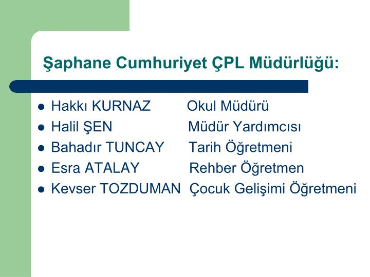 Şaphane Cumhuriyet ÇPL Müdürlüğü:
