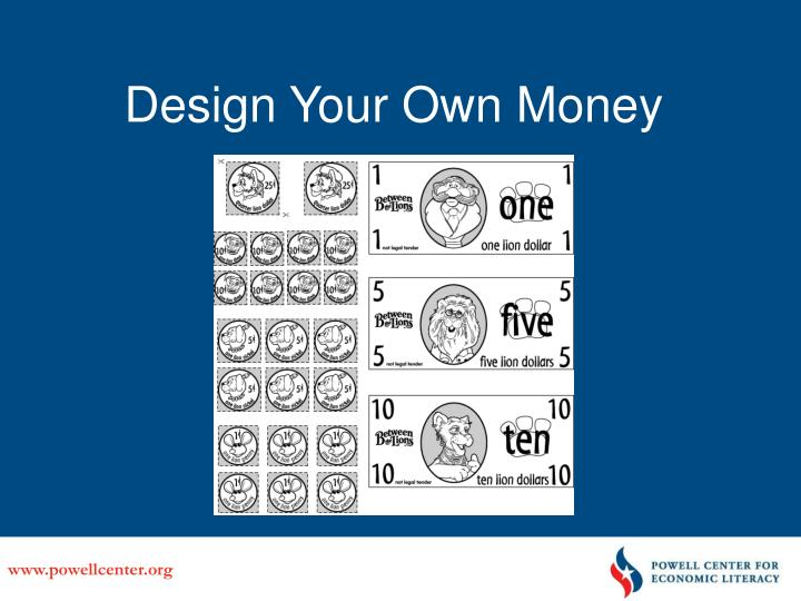 Design Your Own Money