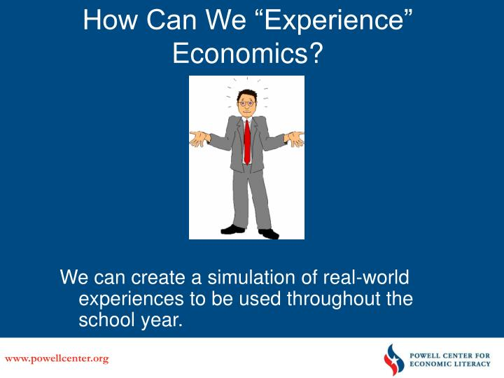 "How Can We ""Experience"" Economics?"