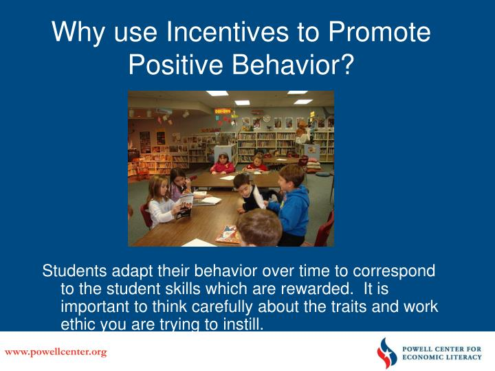 Why use Incentives to Promote Positive Behavior?