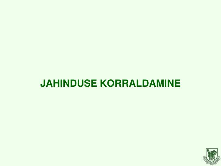 JAHINDUSE KORRALDAMINE