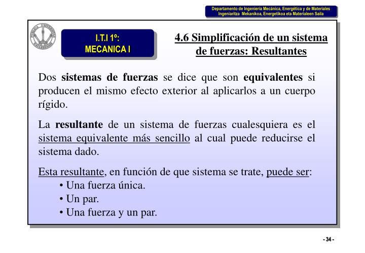 4.6 Simplificación de un sistema de fuerzas: Resultantes