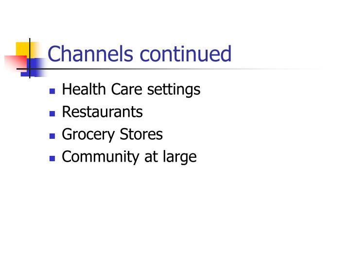 Channels continued