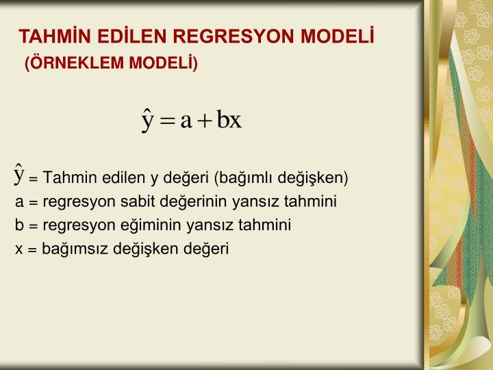 TAHMİN EDİLEN REGRESYON MODELİ
