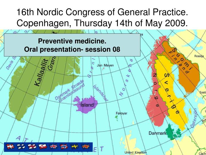 16th nordic congress of general practice copenhagen thursday 14th of may 2009
