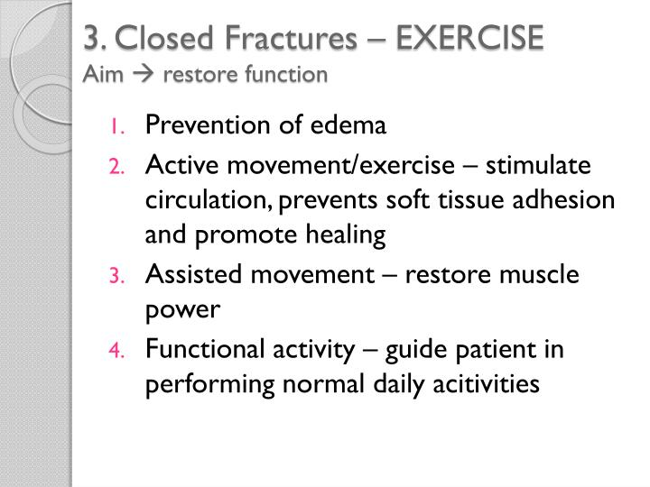 3. Closed Fractures – EXERCISE