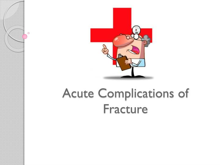Acute Complications of Fracture