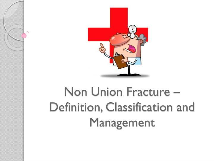 Non Union Fracture – Definition, Classification and Management