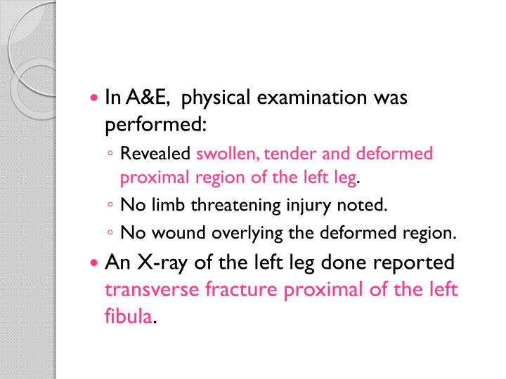 In A&E,  physical examination was performed: