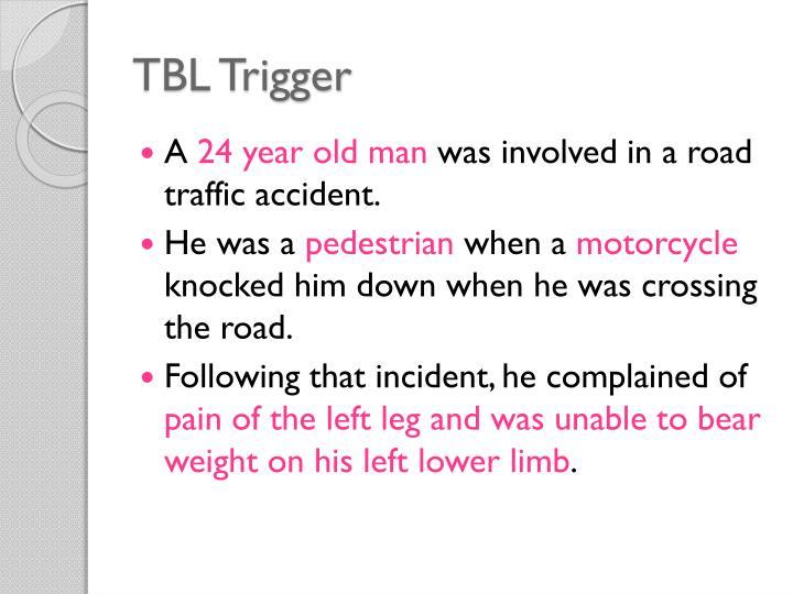 TBL Trigger
