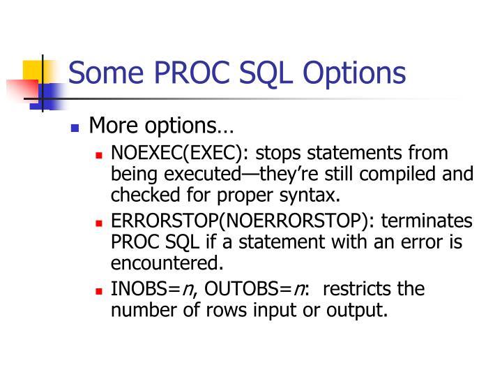 Some PROC SQL Options