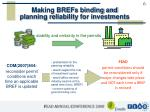 making brefs binding and planning reliability for investments