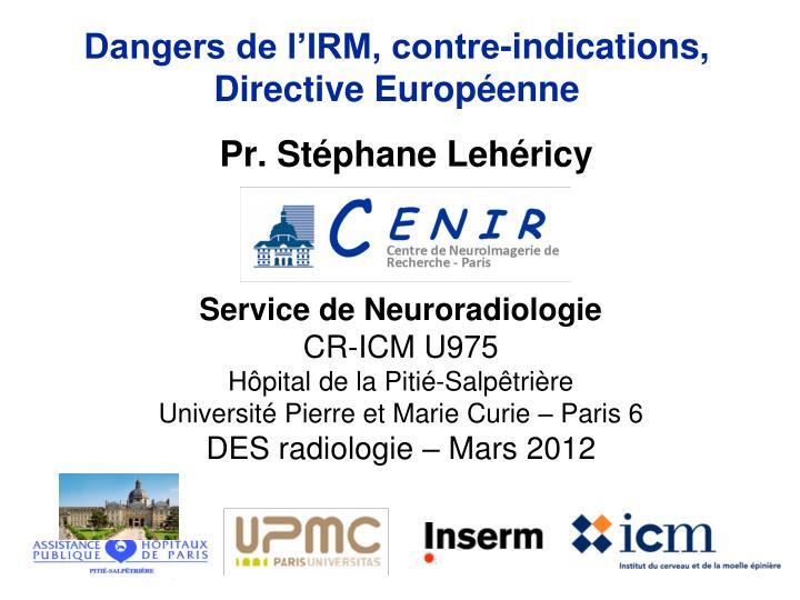Dangers de l'IRM, contre-indications,   Directive Européenne