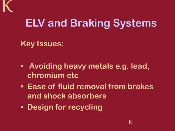ELV and Braking Systems
