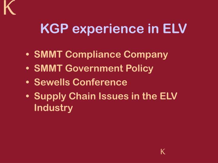 KGP experience in ELV