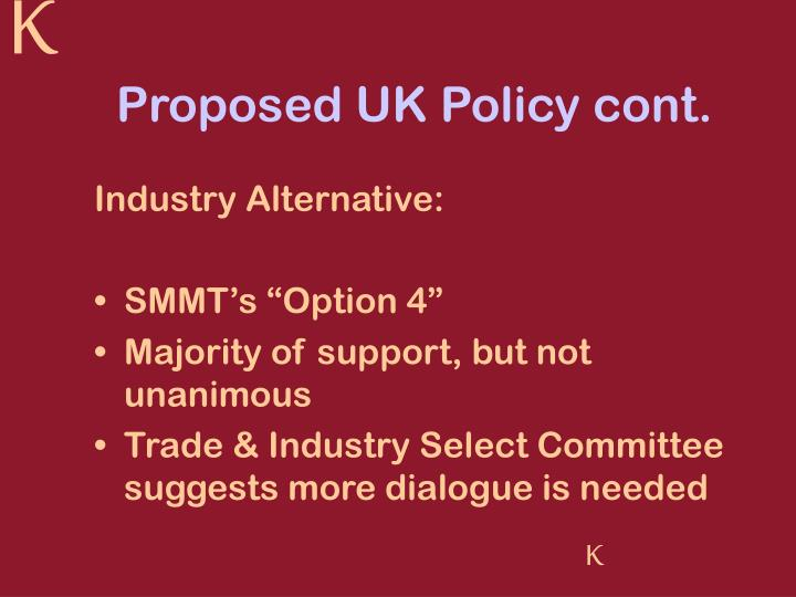 Proposed UK Policy cont.