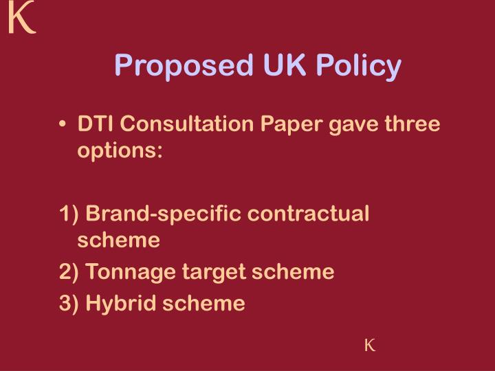 Proposed UK Policy