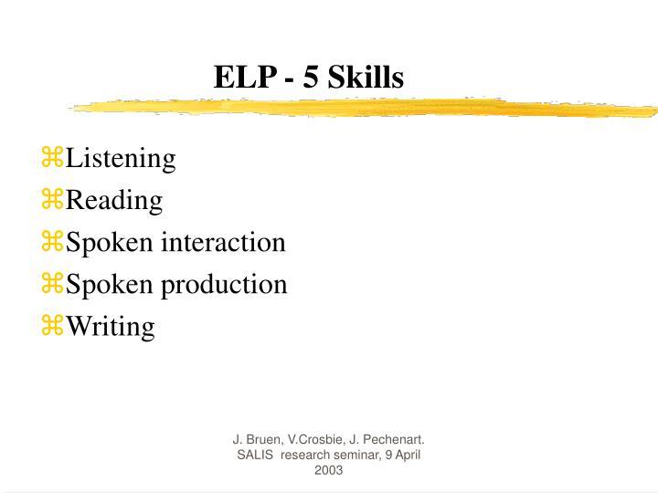 ELP - 5 Skills