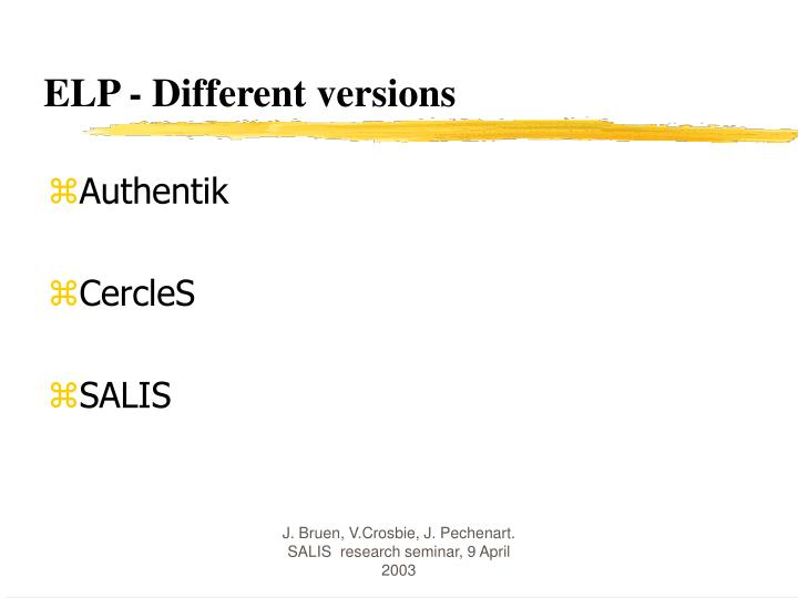 ELP - Different versions