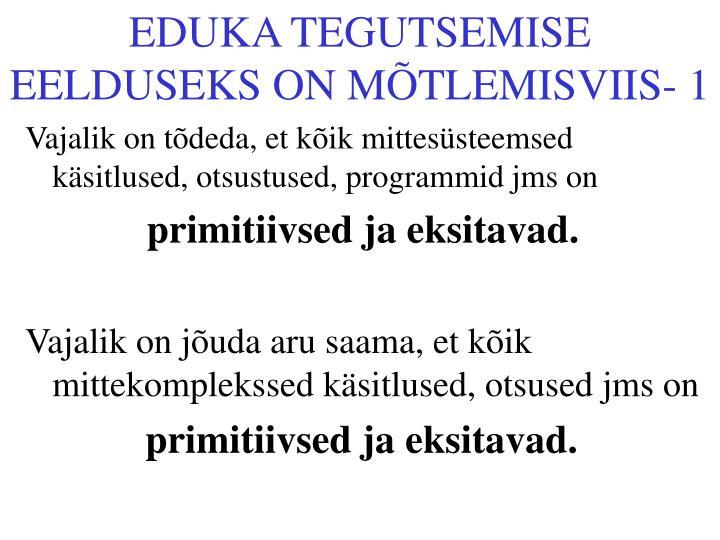 EDUKA TEGUTSEMISE EELDUSEKS ON MÕTLEMISVIIS- 1