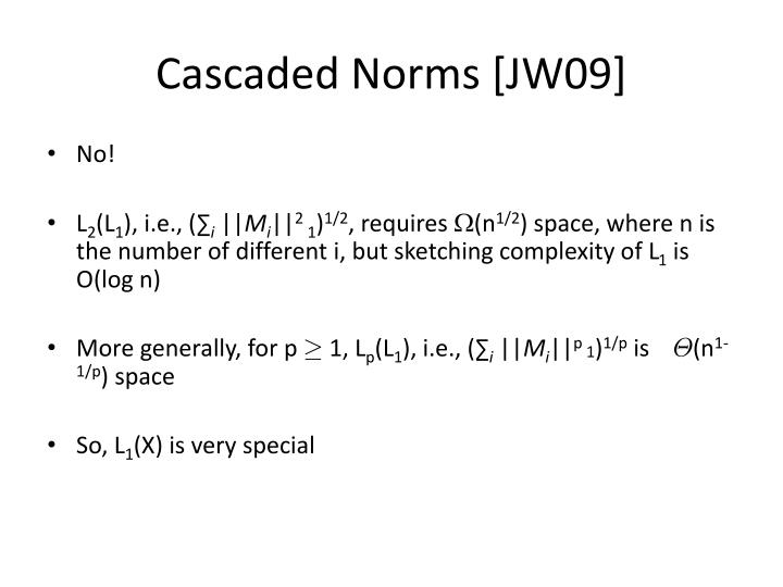 Cascaded Norms [JW09]