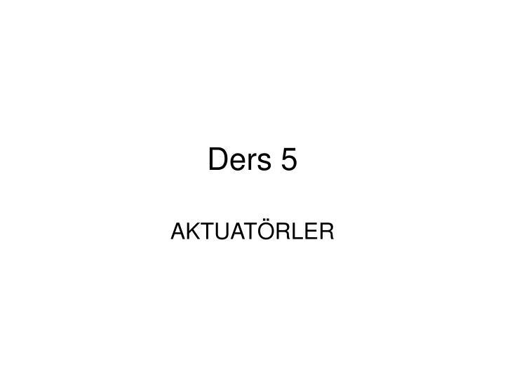 Ders 5