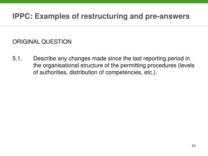 IPPC: Examples of restructuring and pre-answers