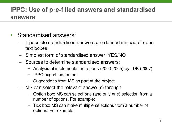 IPPC: Use of pre-filled answers and standardised answers