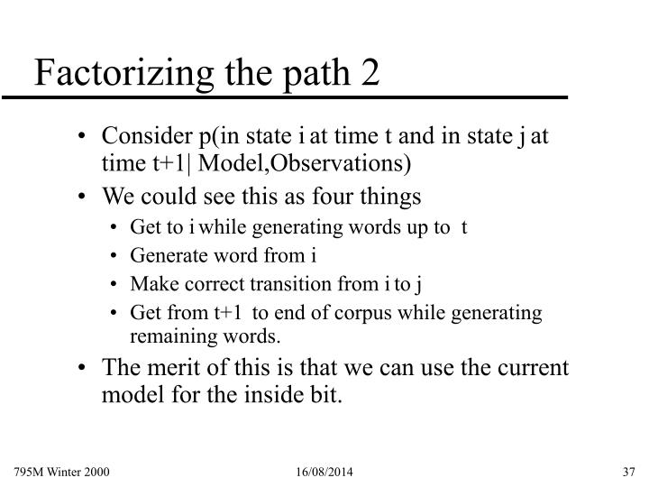 Factorizing the path 2