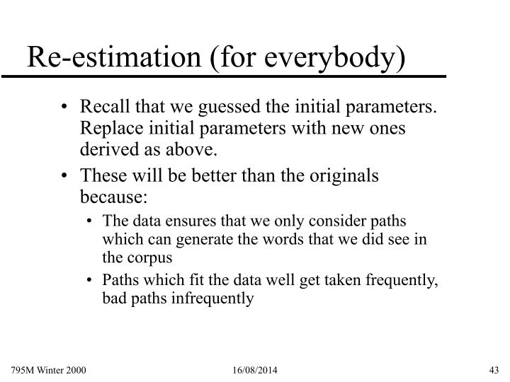 Re-estimation (for everybody)