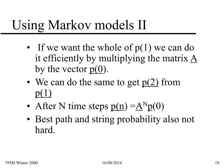 Using Markov models II