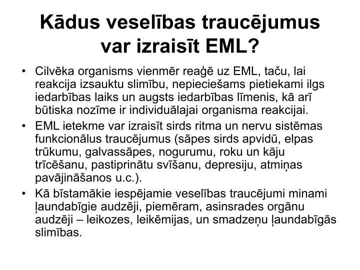 Kādus veselības traucējumus var izraisīt EML?