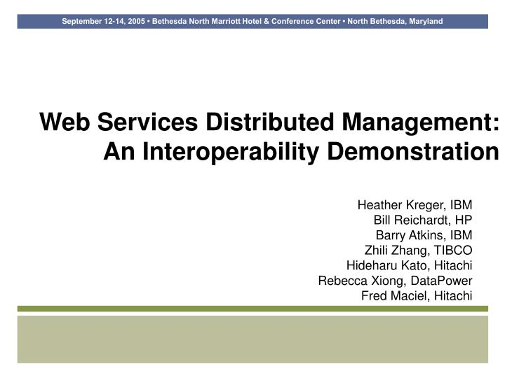 Web services distributed management an interoperability demonstration
