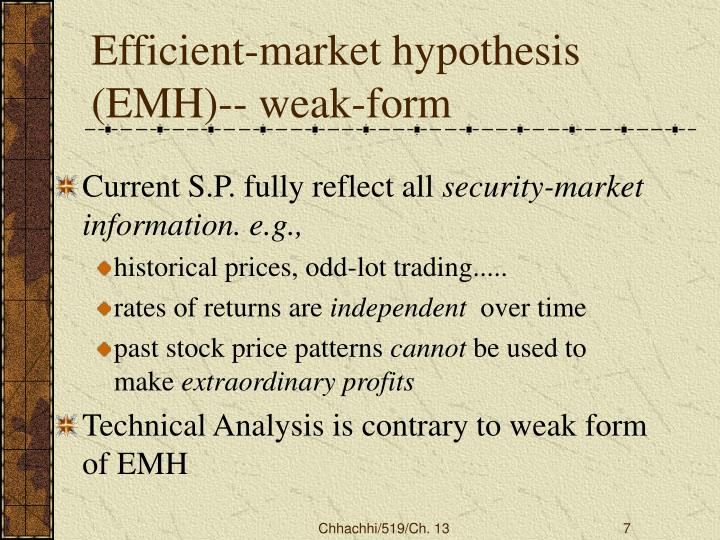 emh weak form thesis This is a venerable thesis, its earliest form appearing a century ago  emh in its weak form is being tested  form market efficiency since only past prices and.