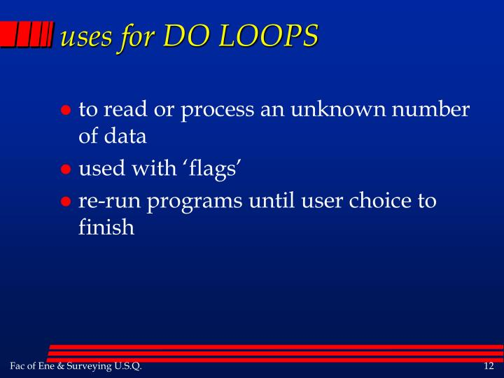 uses for DO LOOPS