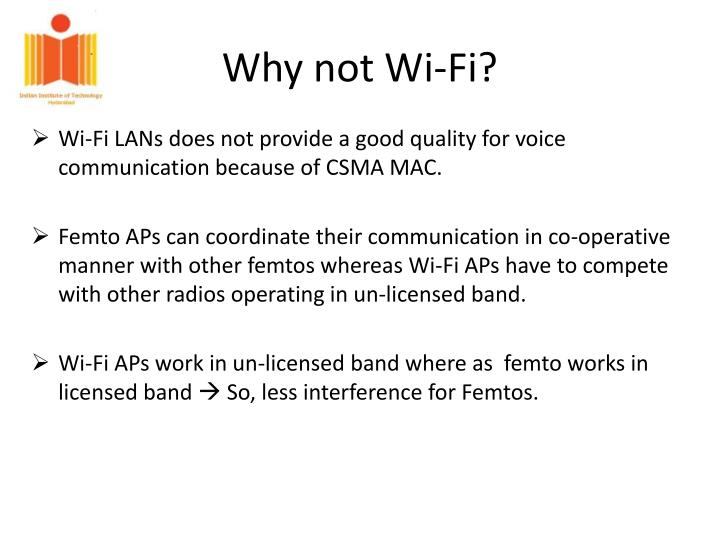Why not Wi-Fi?