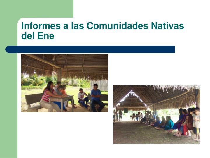 Informes a las Comunidades Nativas del Ene