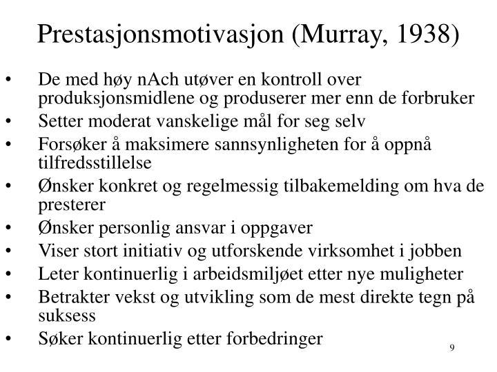 Prestasjonsmotivasjon (Murray, 1938)