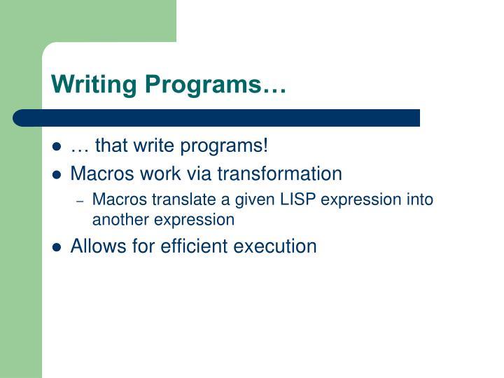 Writing Programs…