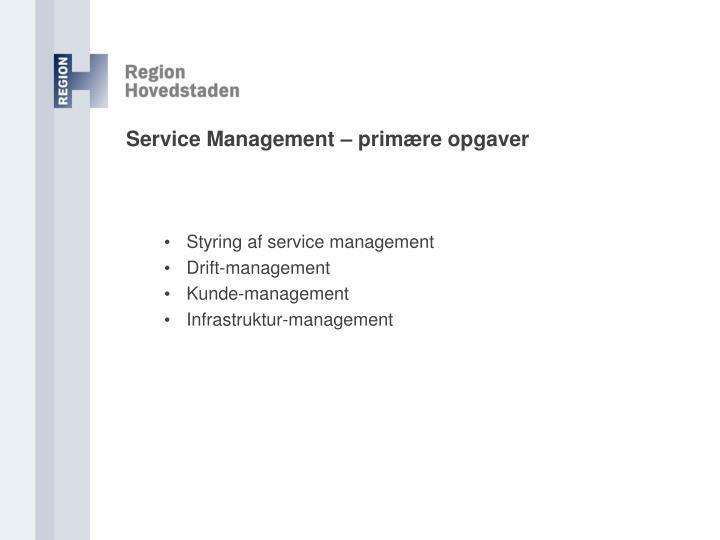 Service Management – primære opgaver