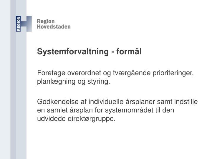 Systemforvaltning - formål